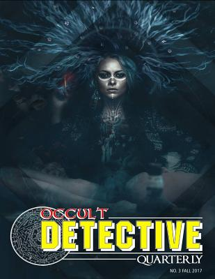 Occult Detective Quarterly Issue 3 - Pentacle, Electric, and Grant, John Linwood (Editor), and Gafford, Sam (Editor)