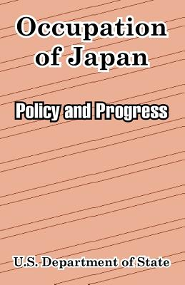 Occupation of Japan: Policy and Progress - U S Department of State