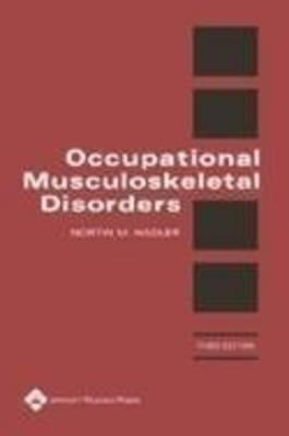 Occupational Musculoskeletal Disorders - Hadler, Nortin M, M.D.