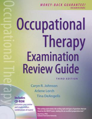 Occupational Therapy Examination Review Guide - Johnson, Caryn R, MS, Otr/L, Faota, and Anderson, Debra N, Otr/L, and Jacobson, Jolene Marie