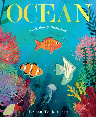 Ocean: A Peek-Through Picture Book - Teckentrup, Britta