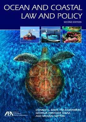 Ocean and Coastal Law and Policy - Baur, Donald C (Editor)
