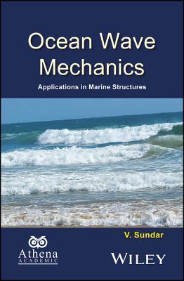 Ocean Wave Mechanics: Applications in Marine Structures - Sundar, V.