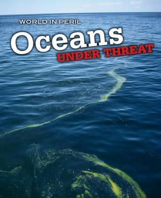 Oceans Under Threat - Mason, Paul
