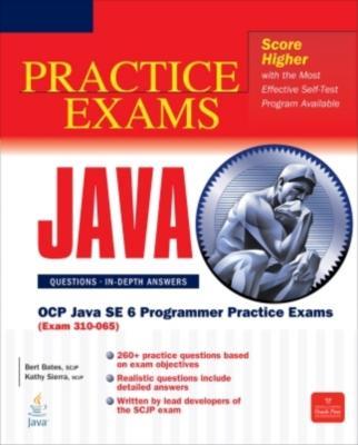 OCP Java SE 6 Programmer Practice Exams (Exam 310-065) - Bates, Bert, and Sierra, Kathy