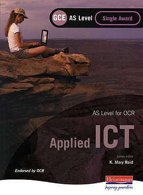 OCR AS GCE Applied ICT Single Award - Banks, Maggie, and Millbery, Glen, and Stuart, Sonia