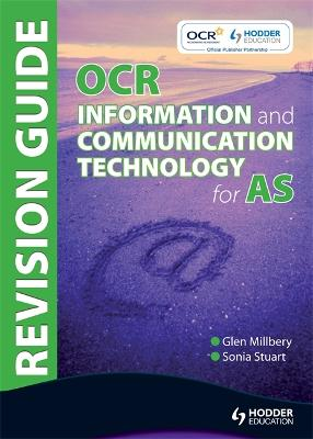 OCR Information and Communication Technology for AS Revision Guide - Stuart, Sonia, and Millbery, Glen