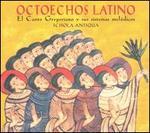 Octoechos Latino: El Canto Gregoriano y sus sistemas mel�dicos