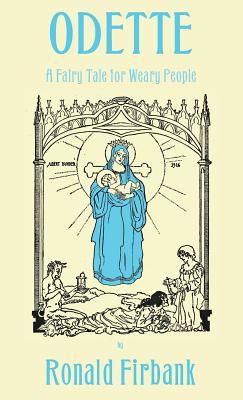 Odette: A Fairy Tale for Weary People - Firbank, Ronald
