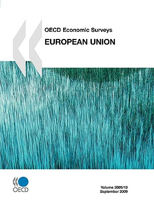OECD Economic Surveys: European Union 2009 - Oecd Publishing, Publishing