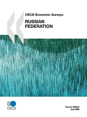 OECD Economic Surveys: Russian Federation 2009 - Oecd Publishing, Publishing