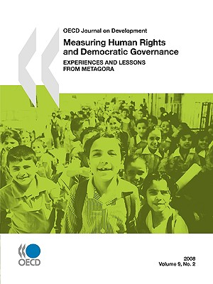 OECD Journal on Development: Volume 9 Issue 2 - Measuring Human Rights and Democratic Governance: Experiences and Lessons from Metagora - Oecd Publishing, Publishing