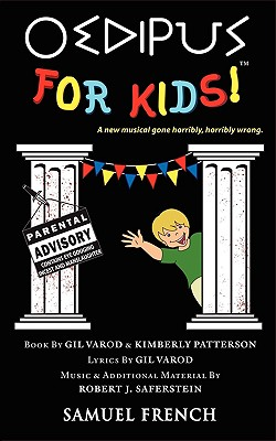 Oedipus for Kids - Varod, Gil, and Patterson, Kimberly, and Saferstein, Robert J (Composer)