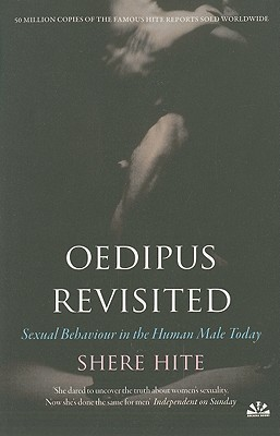 Oedipus Revisited: Sexual Behaviour in the Human Male Today - Hite, Shere