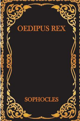 oedipus rex criticism - the intention (motivation) of oedipus in oedipus rex oedipus rex, also known as oedipus the king, is one of the most ironic plays ever written sophocles, the author, is a famous philosopher of the ancient times.