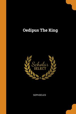 Oedipus the King - Sophocles (Creator)