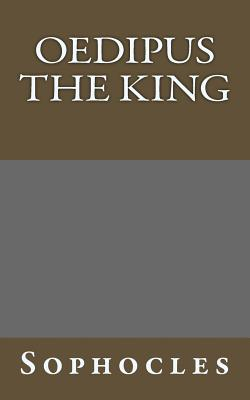 Oedipus the King - Sophocles, and Storr, F (Translated by)