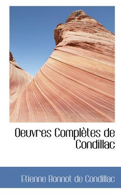 Oeuvres Completes de Condillac - De Condillac, Etienne Bonnot