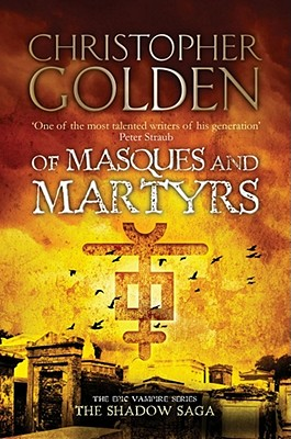 Of Masques and Martyrs - Golden, Christopher