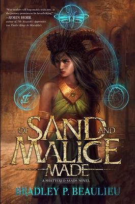 Of Sand and Malice Made - Beaulieu, Bradley P