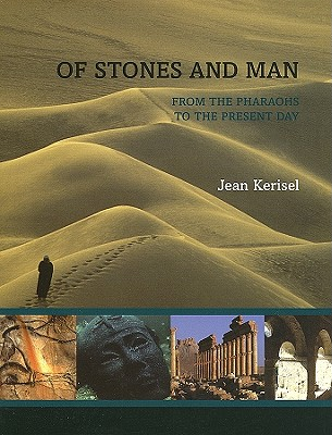Of Stones and Man: From the Pharaohs to the Present Day - Kerisel, Jean