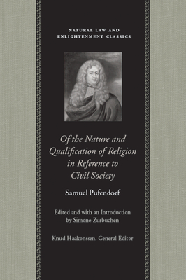 Of the Nature and Qualification of Religion in Reference to Civil Society - Pufendorf, Samuel, and Zurbuchen, Simone (Editor)