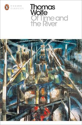 Of Time and the River - Wolfe, Thomas, and Kostova, Elizabeth (Introduction by)
