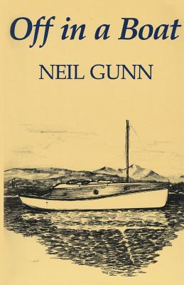 Off in a Boat - Gunn, Neil Miller