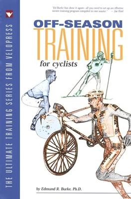Off-Season Training for Cyclists - Burke, Edmund R, PhD