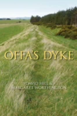 Offa's Dyke: History & Guide - Hill, David, and Worthington, Margaret, and Hill, David, Mr.