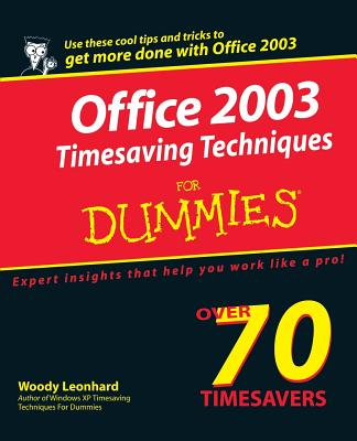 Office 2003 Timesaving Techniques for Dummies - Leonhard, Woody