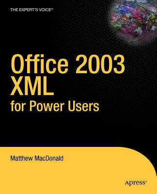 Office 2003 XML for Power Users - MacDonald, Matthew