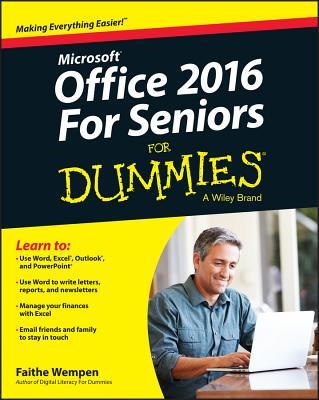 Office 2016 for Seniors for Dummies - Wempen, Faithe, M.A.