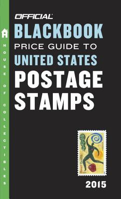 Official Blackbook Price Guide to United States Postage Stamps 2015 - Hudgeons, Tom, Jr.