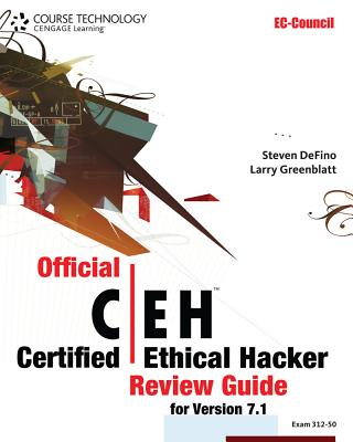 Official Certified Ethical Hacker Review Guide, for Version 7.1: Exam 312-50 - Defino, Steven