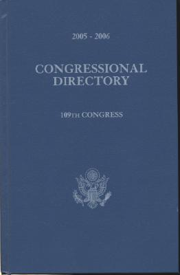 Official Congressional Directory, 2005-2006: 109th Congress - Congress (U S ) Joint Committee on Printing (Producer), and U S Government Printing Office (Compiled by)