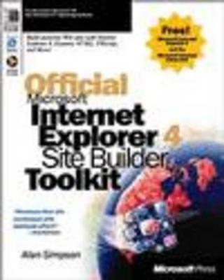 Official Microsoft Internet Explorer 4 Site Builder Toolkit - Simpson, Alan