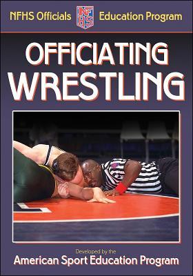 Officiating Wrestling - American Sport Education Program