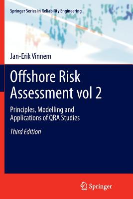 Offshore Risk Assessment Vol 2.: Principles, Modelling and Applications of Qra Studies - Vinnem, Jan-Erik