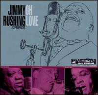 Oh Love - Jimmy Rushing