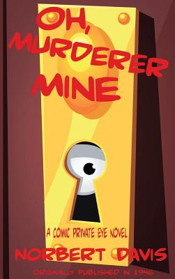Oh, Murderer Mine - Davis, Norbert
