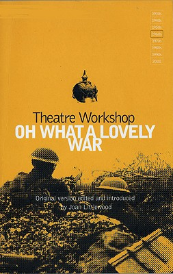 Oh What a Lovely War - Littlewood, Joan (Editor)