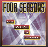 Oh What a Night - The Four Seasons
