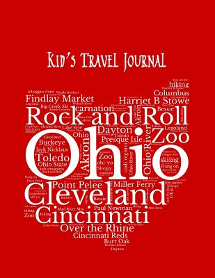 Ohio: Kid's Travel Journal Record Children & Family Fun Holiday Activity Log Diary Notebook And Sketchbook To Write, Draw And Stick-In Scrapbook to Record Experiences and Child Activities - Abounds, Adventure
