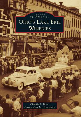 Ohio's Lake Erie Wineries - Taller, Claudia J, and Klingshirn, Lee
