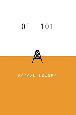 Oil 101 - Downey, Morgan Patrick