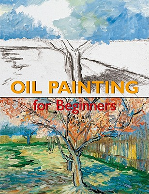 Oil Painting for Beginners - Cerver, Francisco Asensio, and Berenguer, Enric (Photographer)
