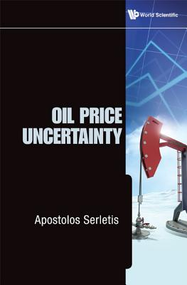 Oil Price Uncertainty - Serletis, Apostolos