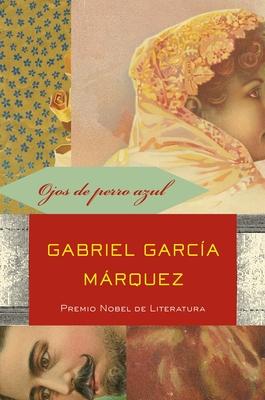 Ojos de Perro Azul - Garcaia Maarquez, Gabriel