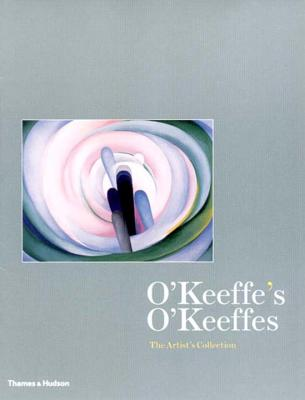 O'Keeffe's O'Keeffes: The Artist's Collection - Lynes, Barbara Buhler, and Bowman, Russell